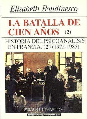 LA BATALLA DE CIEN AÑOS. VOL. II