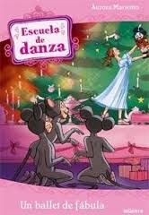 ESCUELA DE DANZA 12. UN BALLET DE FÁBULA