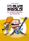 YO, ELVIS RIBOLDI. TÚ, EMMA FOSTER: EL MUSICAL