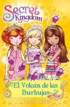 SECRET KINGDOM 7. EL VOLCÁN DE LAS BURBUJAS