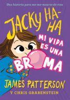 JACKY HA-HA, 2: MI VIDA ES UNA BROMA