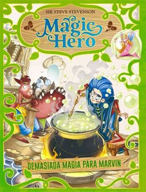 MAGIC HERO 3. DEMASIADA MÁGIA PARA MARVIN