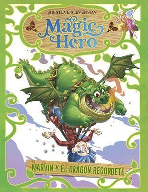 MAGIC HERO 4. MARVIN Y EL DRAGON REGORDETE