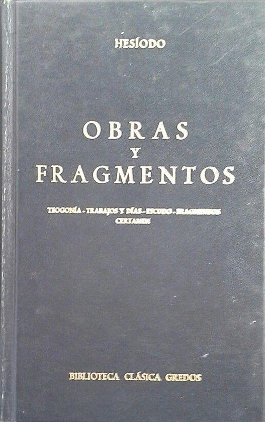 OBRAS Y FRAGMENTOS - TEOGONÍA / FAGMENTOS Y DÍAS / ESCUDO / FAGMENTOS / CERTAMEN