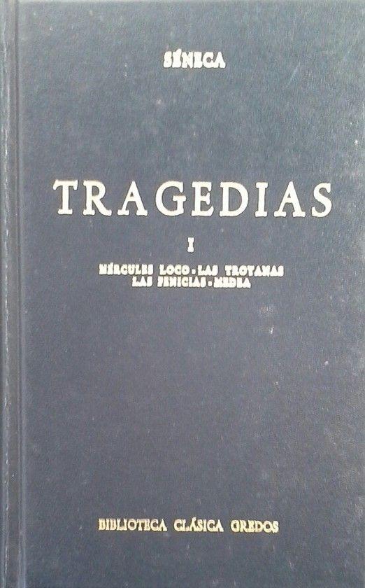 TRAGEDIAS DE SÉNECA - VOLUMEN I: HÉRCULES LOCO / LAS TROYANAS / LAS FENICIAS / MEDEA