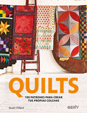 QUILTS. 100 PATRONES PARA CREAR TUS PROPIAS COLCHAS