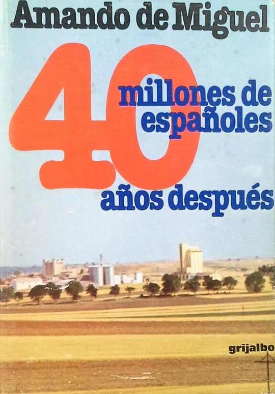 CUARENTA MILLONES DE ESPAÑOLES, 40 AÑOS DESPUÉS