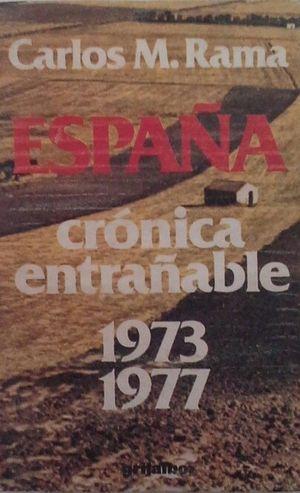 ESPAÑA - CRÓNICA ENTRAÑABLE (1973-1977)