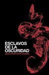ESCLAVOS DE LA OSCURIDAD