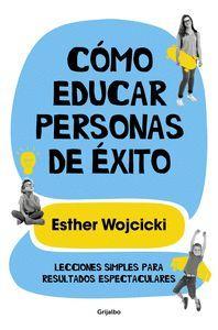 CÓMO EDUCAR PERSONAS DE �ÉXITO