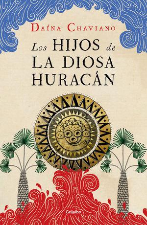 LOS HIJOS DE LA DIOSA HURACAN