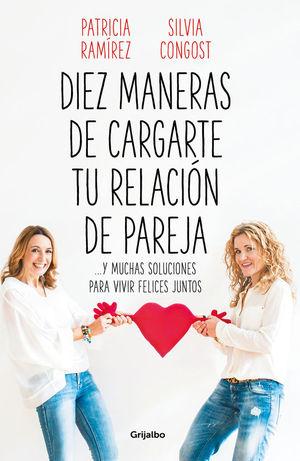 DIEZ MANERAS DE CARGARTE TU RELACIÓN DE PAREJA