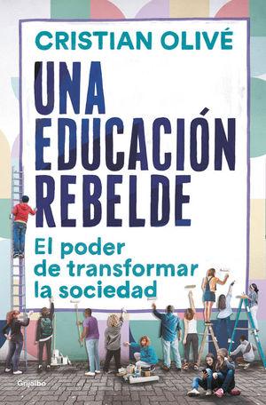UNA EDUCACIÓN REBELDE