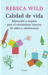 CALIDAD DE VIDA. EDUCACION Y RESPETO PARA EL CRECIMIENTO INTERIOR DE N