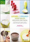 LECHES Y YOGURES VEGETALES HECHOS EN CASA