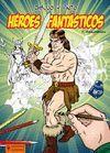 DIBUJO Y PINTO HEROES FANTASTICOS