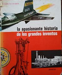 LA APASIONANTE HISTORIA DE LOS GRANDES INVENTOS