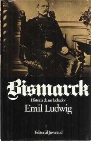 BISMARCK : HISTORIA DE UN LUCHADOR