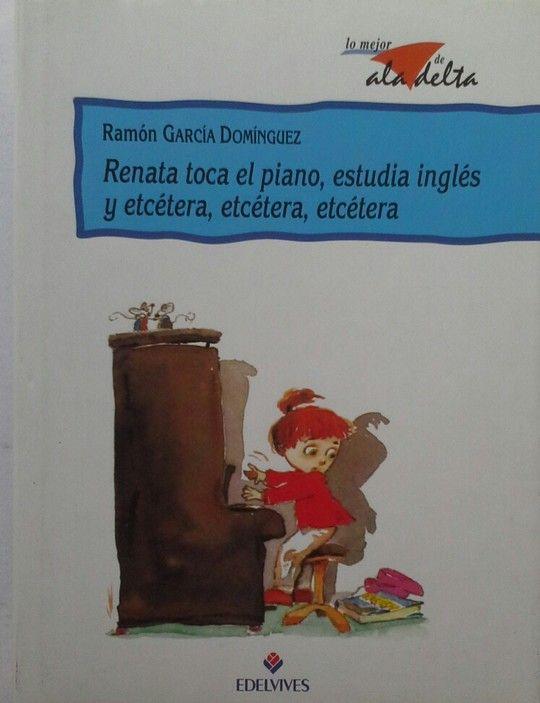 RENATA TOCA EL PIANO, ESTUDIA INGLÉS Y ETCÉTERA, ETCÉTERA, ETCÉTERA