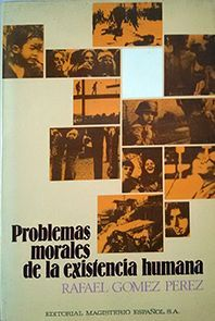 PROBLEMAS MORALES DE LA EXISTENCIA HUMANA