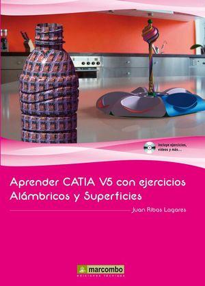 APRENDER CATIA V5 CON EJERCICIOS: ALAMBRICOS Y SUPERFICIES