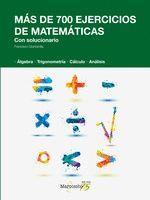 MÁS DE 700 EJERCICIOS DE MATEMÁTICAS. CON SOLUCIONARIO