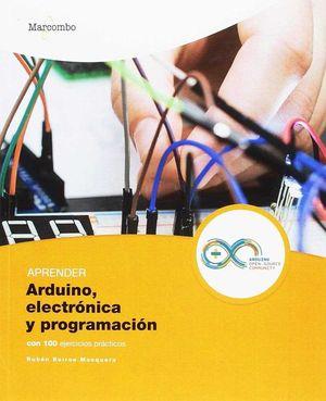 APRENDER ARDUINO, ELECTRONICA Y PROGRAMACION CON 100 EJERCICIOS P