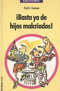 BASTA YA DE HIJOS MALCRIADOS