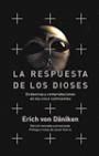 RESPUESTA DE LOS DIOSES,LA:EVIDENCIAS Y COMPROBACIONES EN LOS CINCO CO