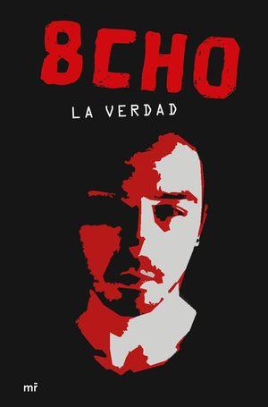 8CHO. LA VERDAD