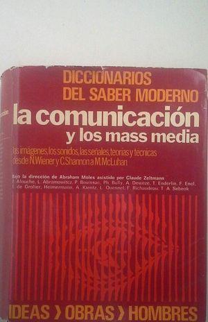 DICCIONARIO DE LA COMUNICACION Y LOS MASS MEDIA
