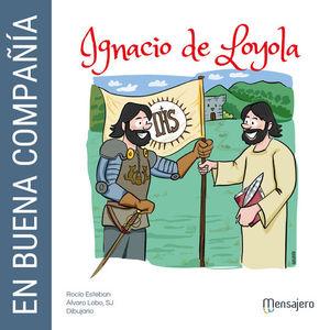 EN BUENA COMPAÑIA: IGNACIO DE LOYOLA