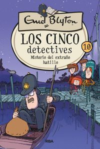 LOS CINCO DETECTIVES 10: EL MISTERIO DEL EXTRAÑO HATILLO
