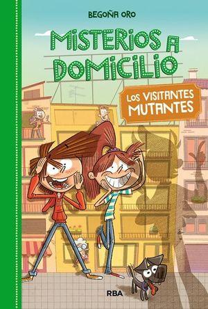 MISTERIOS A DOMICILIO 4: LOS VISITANTES MUTANTES