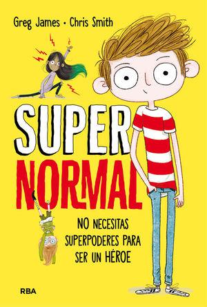 SUPERNORMAL 1: NO NECESITAS SUPERPODERES PARA SER UN HEROE