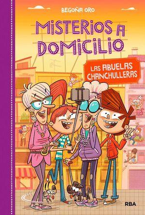 MISTERIOS A DOMICILIO 3. LAS ABUELAS CHANCHULLERAS