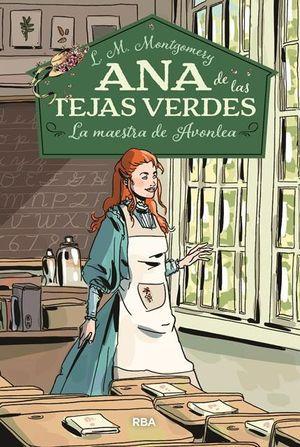 ANA DE LS TEJAS VERDES 3: LA MAESTRA DE AVONLEA