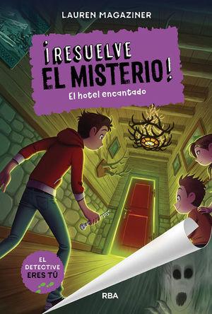 RESUELVE EL MISTERIO 3. EL HOTEL ENCANTADO