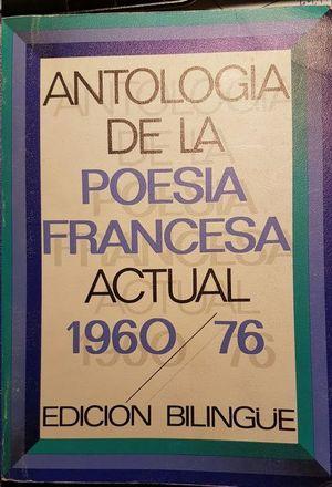 ANTOLOGÍA DE LA POESÍA FRANCESA ACTUAL. (1970-1976)