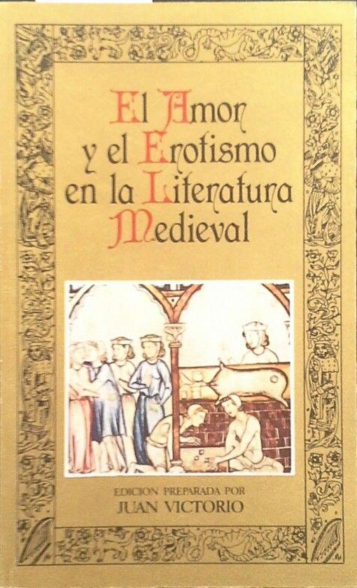 EL AMOR Y EL EROTISMO EN LA LITERATURA MEDIEVAL ESPAÑOLA