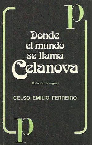 DONDE EL MUNDO SE LLAMA CELANOVA - ONDE O MUNDO CHÁMASE CELANOVA