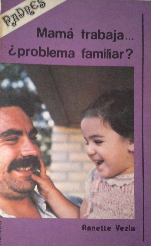 MAMÁ TRABAJA... PROBLEMA FAMILIAR?