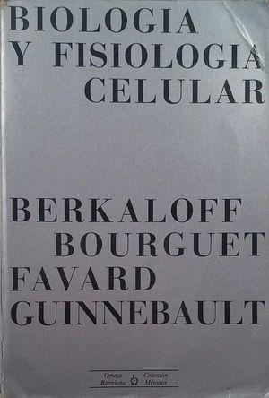 BIOLOGIA Y FISIOLOGIA CELULAR- BERKALOFF