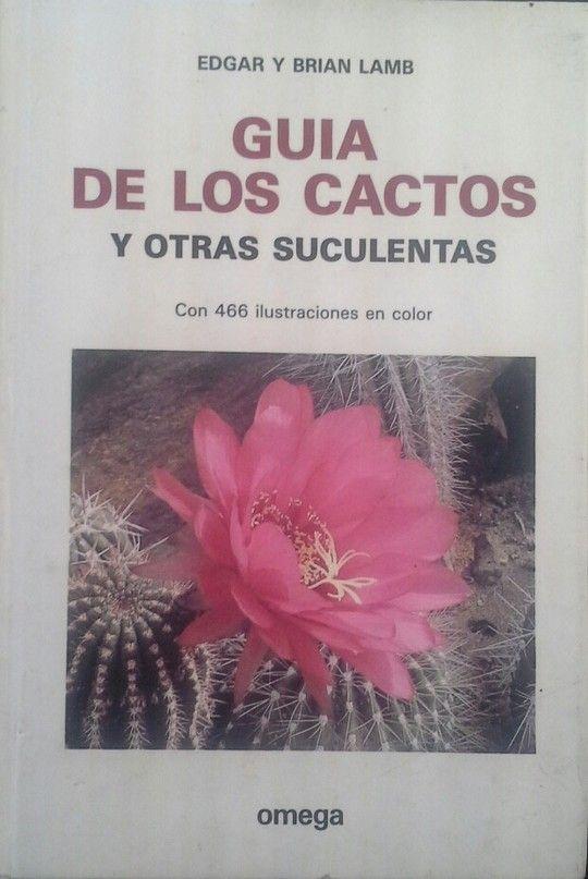 *GUIA DE LOS CACTOS Y OTRAS SUCULENTAS