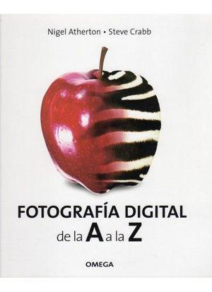 FOTOGRAFIA DIGITAL. DE LA A A LA Z