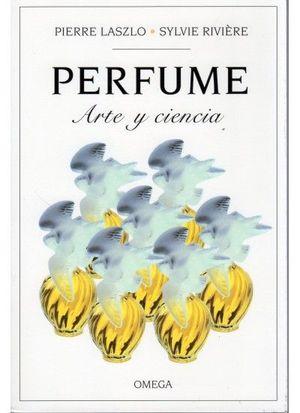 PERFUME. ARTE Y CIENCIA