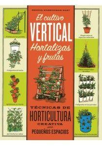 EL CULTIVO VERTICAL. HORTALIZAS Y FRUTAS