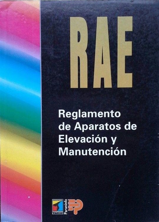 RAE, REGLAMENTO DE APARATOS DE ELEVACIÓN Y MANUTENCIÓN