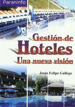 GESTIÓN DE HOTELES. UNA NUEVA VISIÓN