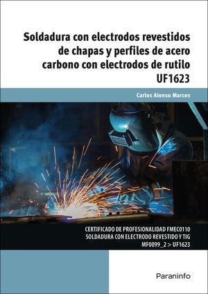 SOLDADURA CON ELECTRODOS Y REVESTIDOS DE CHAPAS Y PERFILES DE ACERO CARBONO CON